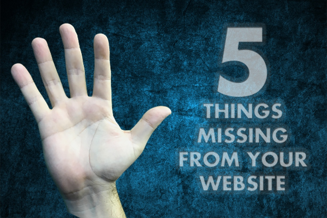 5 Things Missing From Your Website